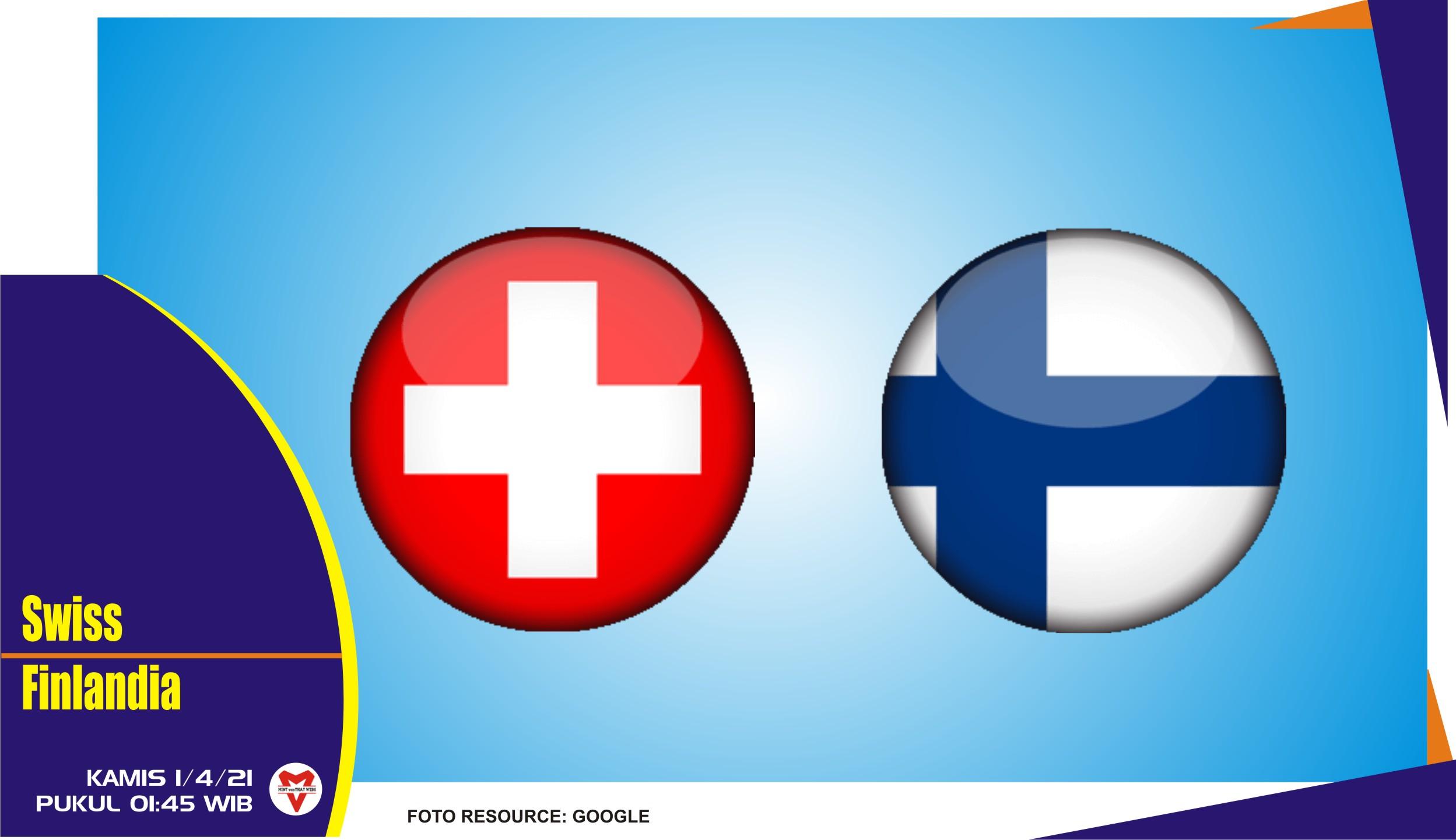 Prediksi Pertandingan Swiss vs Finlandia - 1 April 2021