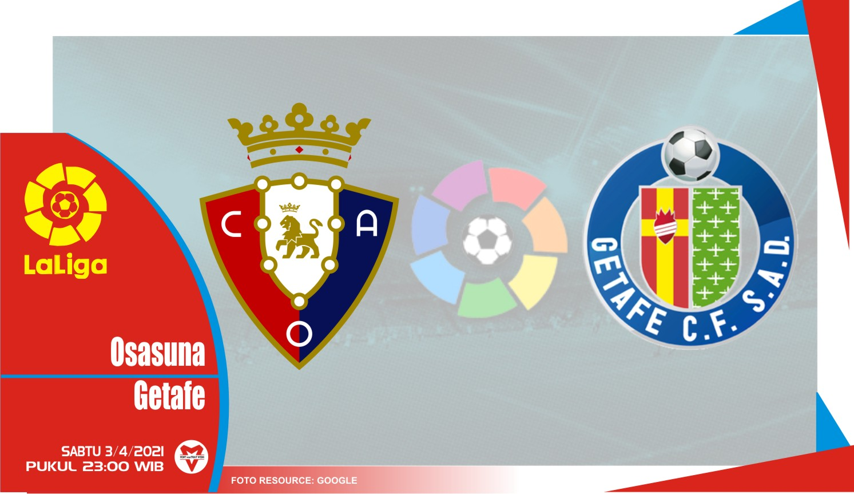 Prediksi Liga Spanyol: Osasuna vs Getafe - 3 April 2021